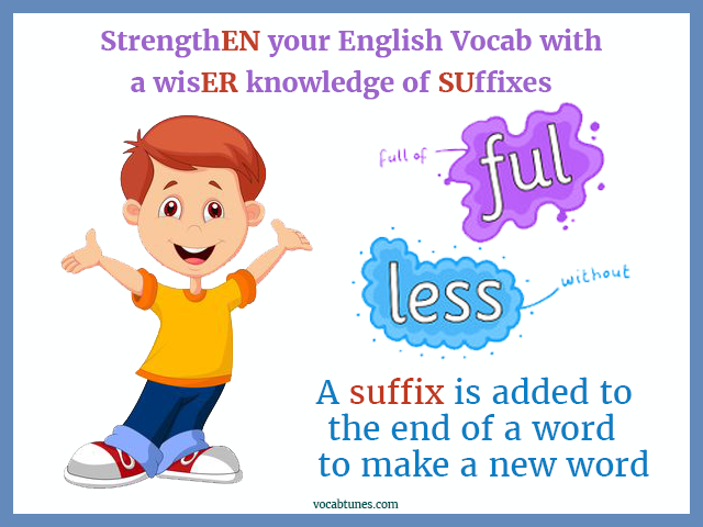 StrengthEN your English Vocab with a wisER knowledge of SUffixes